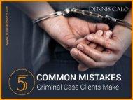 Common Mistakes Criminal Case Clients Make