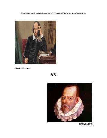 IS IT FAIR FOR SHAKESPEARE TO OVERSHADOW CERVANTES