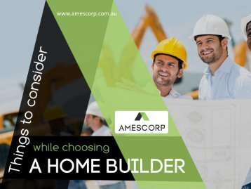 Tips to Choose a Reliable Home Builder