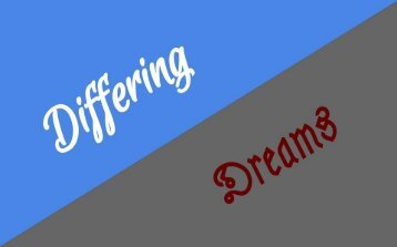 Differing Dreams