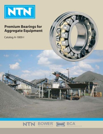 NTN - Premium Bearings for Aggregate Equipment
