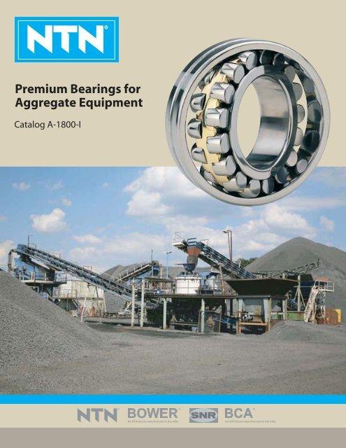 NTN - Premium Bearings for Aggregate Equipment