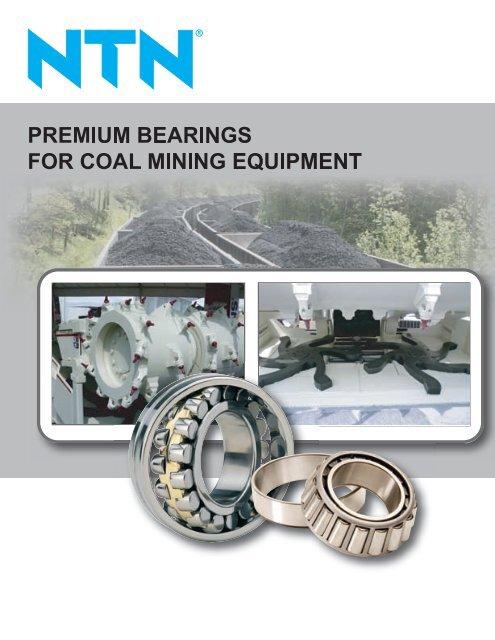 NTN - Premium Bearings For Coal Mining Equipment