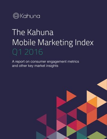 The Kahuna Mobile Marketing Index Q1 2016