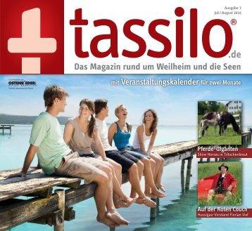 Tassilo, Ausgabe Juli/August 2016 - Das Magazin rund um Weilheim und die Seen