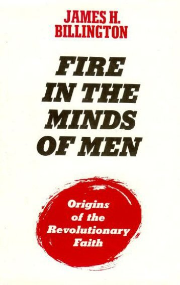 Fire In The Minds Of Men - James H. Billington