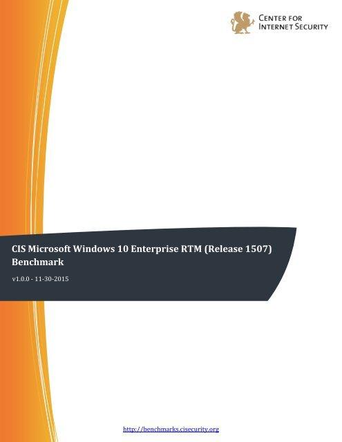 CIS Microsoft Windows 10 Enterprise RTM (Release 1507) Benchmark