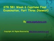 STR 581 Week 6 Capstone Final Examination, Part Three (Newest) - Assignment