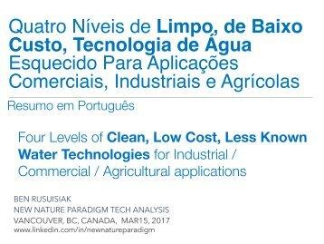 Quatro Níveis de Limpo, de Baixo Custo, Tecnologia de Agua Esquecido para Aplicações Comerciais, Industriais e Agrícolas / Clean Innovative Water Technology Barely Known in the Mainstream World