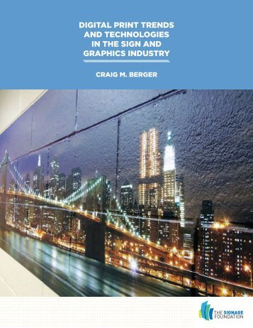 DIGITAL PRINT TRENDS AND TECHNOLOGIES IN THE SIGN AND GRAPHICS INDUSTRY