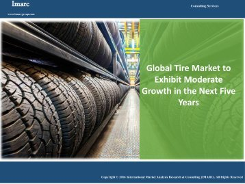Global Tire Market - Global Industry Analysis, Size, Share, Growth, Trends, and Forecast 2016 – 2021