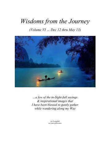 Wisdoms from the Journey - Vol VI (Dec 2012 thru May 2013)
