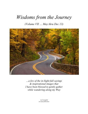 Wisdoms from the Journey - Vol VII (May thru Dec 2013)