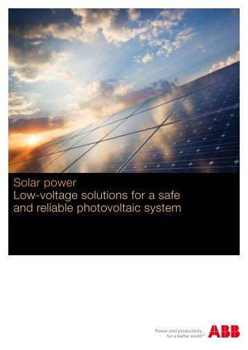 Solar power Low-voltage solutions for a safe and reliable photovoltaic system