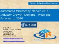 Automated Microscopy Market size and Key Trends in terms of volume and value 2014-2020
