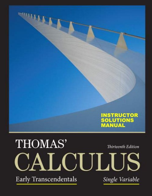 Single Variable: Thomas Calculus Early Transcendentals (13th Edition) Instructors Solutions Manual