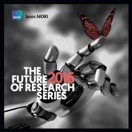 IPSOS MORI'S 2016 FUTURE OF RESEARCH SERIES