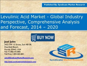 Levulinic Acid Market size and Key Trends in terms of volume and value 2014-2020