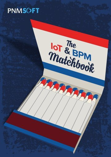 © PNMsoft All rights reserved The IoT & BPM Matchbook 1