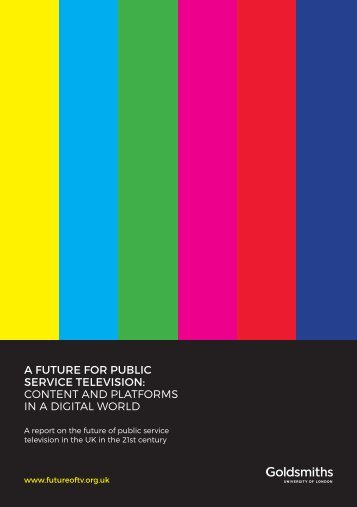 A FUTURE FOR PUBLIC SERVICE TELEVISION CONTENT AND PLATFORMS IN A DIGITAL WORLD