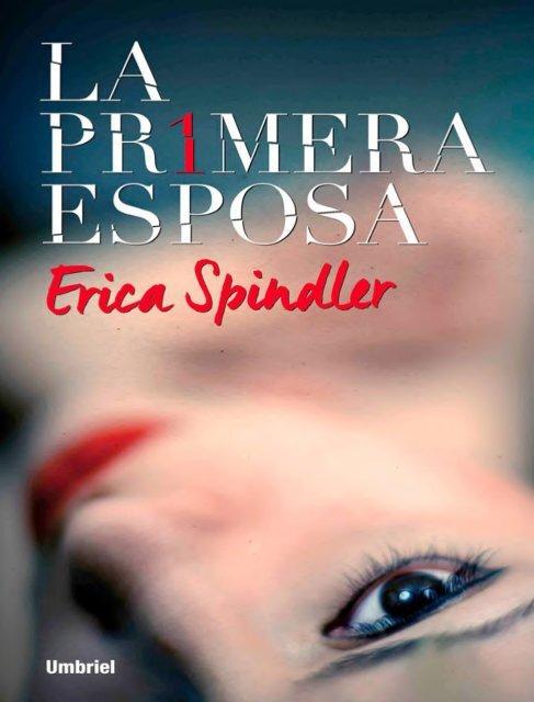 Spindler La Esposa Primera Esposa Erica La Primera I29DHWE