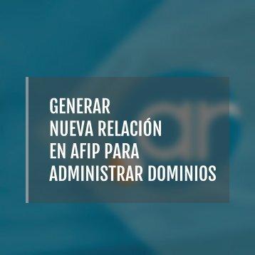 GENERAR NUEVA RELACIÓN EN AFIP PARA ADMINISTRAR DOMINIOS