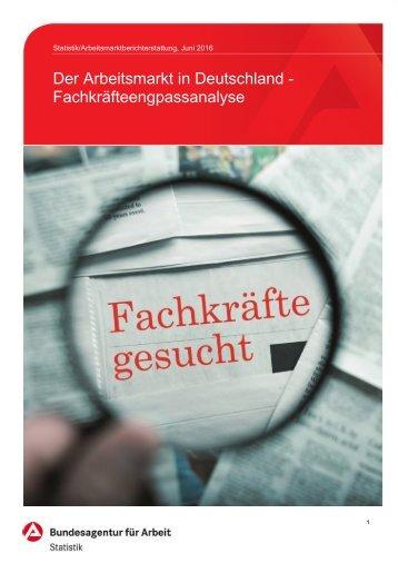 Der Arbeitsmarkt in Deutschland - Fachkräfteengpassanalyse