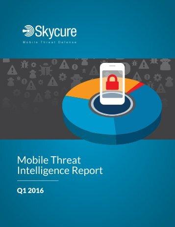 Skycure-Q1-2016-MobileThreatIntelligenceReport