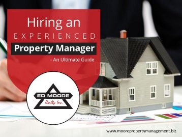 Why to Hire an Experienced Property Manager - Read Now!