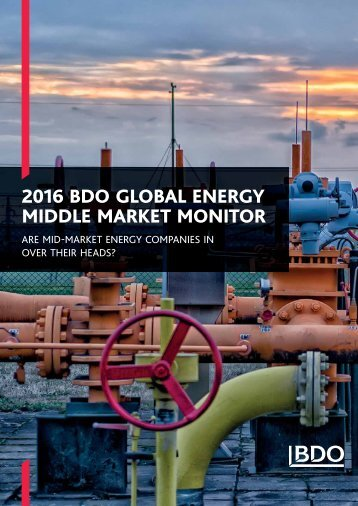 2016 BDO GLOBAL ENERGY MIDDLE MARKET MONITOR
