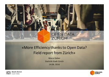 «More Efficiency thanks to Open Data? Field report from Zürich»