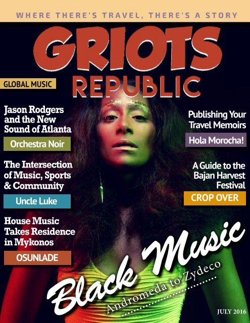GRIOTS REPUBLIC - AN URBAN BLACK TRAVEL MAG - JULY 2016