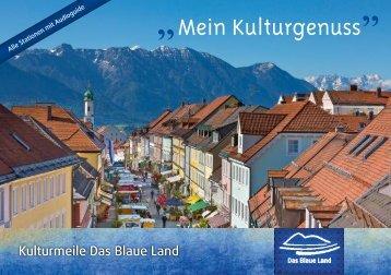 """Mein Kulturgenuss"" - Die Kulturmeile im Blauen Land"