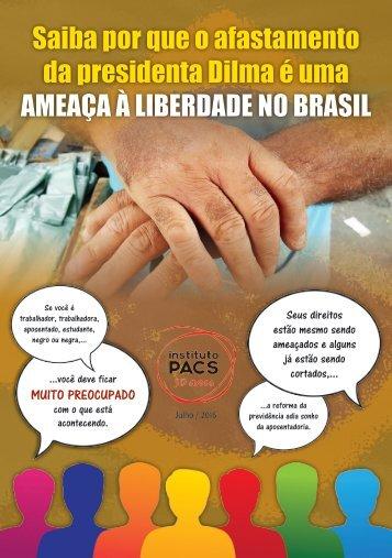 da presidenta Dilma é uma ameaça à liberdade no Brasil