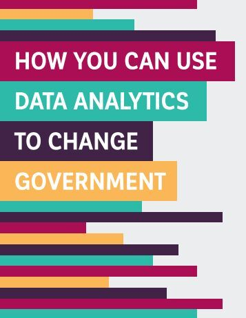 HOW YOU CAN USE DATA ANALYTICS TO CHANGE GOVERNMENT
