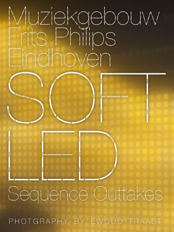 Muziekgebouw Frits Philips Eindhoven, SOFT LED, Sequence Outtakes
