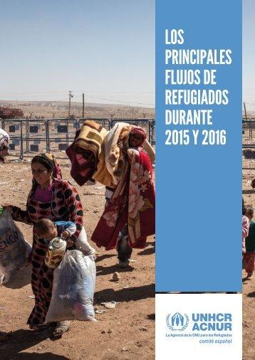 LOS PRINCIPALES FLUJOS DE REFUGIADOS DURANTE 2015 Y 2016