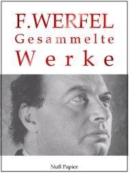 Franz Werfel - Gesammelte Werke