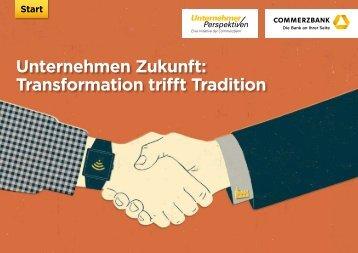 Unternehmen Zukunft Transformation trifft Tradition