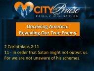 Deceiving America Revealing Our True Enemy