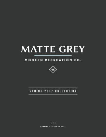 Matte Grey  ||  Spring 2017