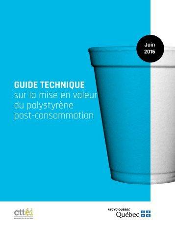 GUIDE TECHNIQUE sur la mise en valeur du polystyrène post-consommation