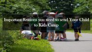 Important Reasons you need to send Your Child to Kids Camp