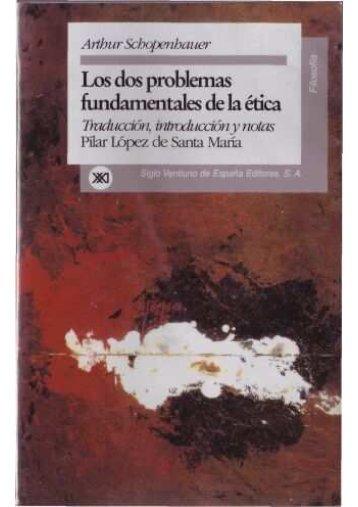 289089684-Arthur-Schopenhauer-Los-Dos-Problemas-Fundamentales-de-La-Etica