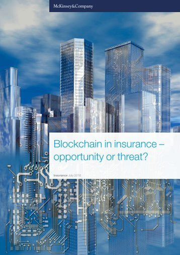 Blockchain in insurance – opportunity or threat?