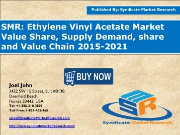 Ethylene Vinyl Acetate Market Segment Forecasts up to 2021, Research Reports- SyndicateMarketResearch