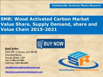 Wood Activated Carbon Market Segment Forecasts up to 2021, Research Reports- SyndicateMarketResearch