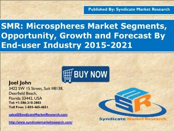 Microspheres Market Segment Forecasts up to 2021, Research Reports- SyndicateMarketResearch