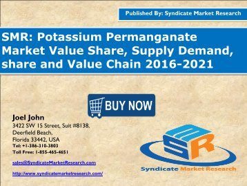 Potassium Permanganate Market Segment Forecasts up to 2021, Research Reports- SyndicateMarketResearch