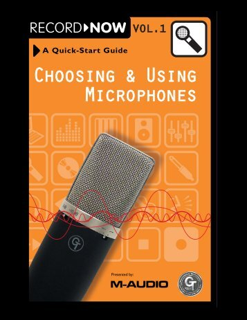 Record Now -- Choosing and Using Microphones